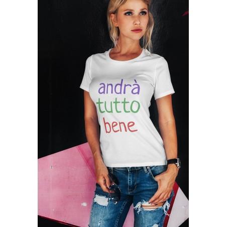 T-shirt donna andrà tutto bene bianca
